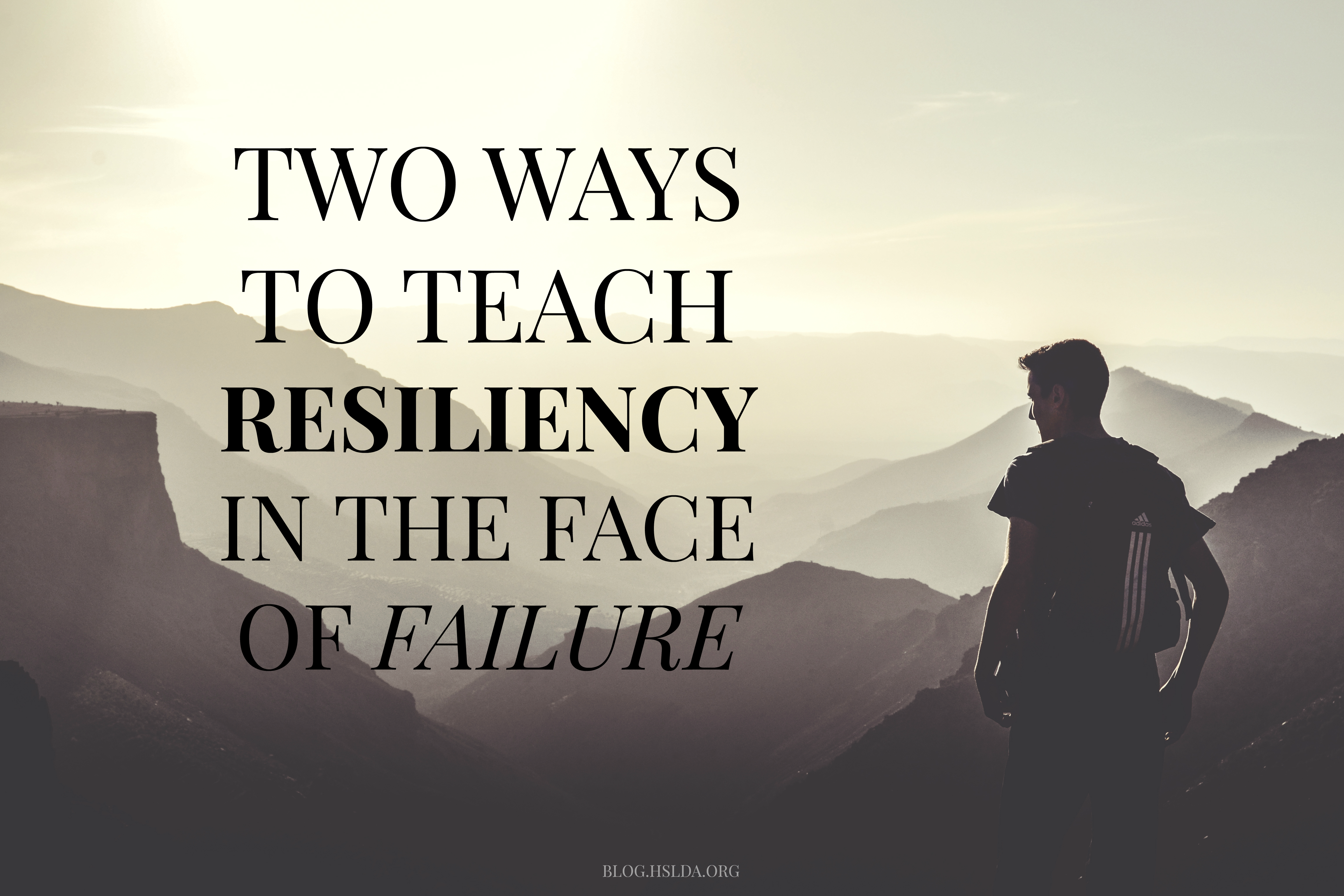 The Gift of Failure: Two Ways to Teach Resiliency in the Face of ...