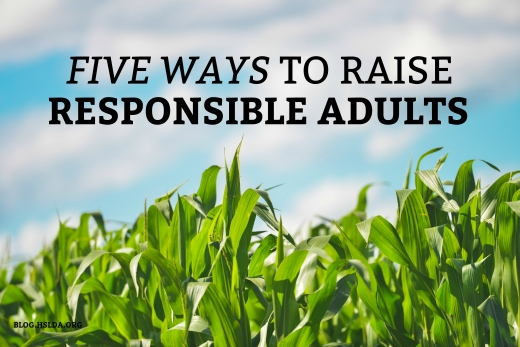 Five Ways to Raise Responsible Adults | HSLDA Blog