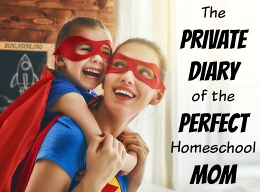 The Private Diary of the Perfect Homeschooling Mom